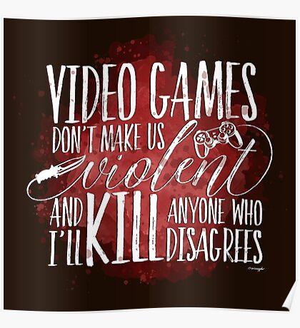 Video Games don't make us Violent Poster