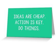 Ideas are Cheap  Greeting Card