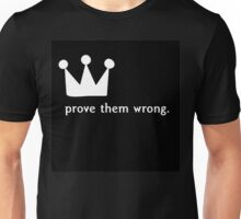 Prove them Wrong Unisex T-Shirt