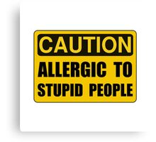 Allergic To Stupid People Canvas Print