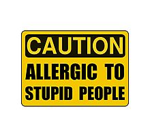 Allergic To Stupid People Photographic Print