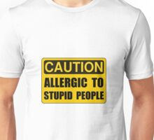 Allergic To Stupid People Unisex T-Shirt