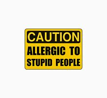 Allergic To Stupid People Unisex T-Shirt