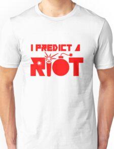 I Predict a RIOT Unisex T-Shirt