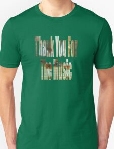 Thank You For The Music Unisex T-Shirt