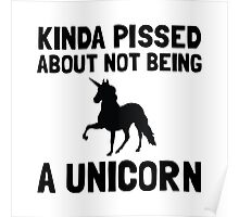 Pissed Not Unicorn Poster