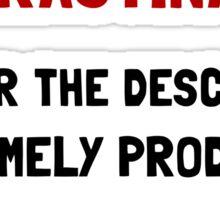 Procrastinator Sticker