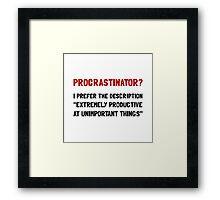 Procrastinator Framed Print