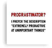 Procrastinator Canvas Print