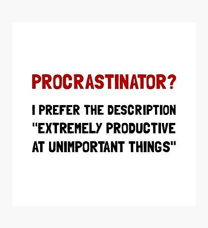 Procrastinator Photographic Print