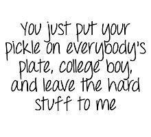 Dirty Dancing - You just put your pickle on everybody's plate Photographic Print