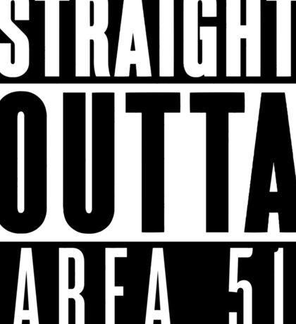 Straight Outta Area 51 Sticker