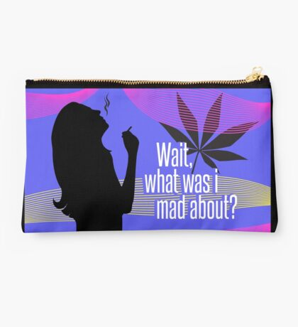"""""""Wait, what was I mad about?"""" Studio Pouch"""