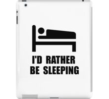 Rather Be Sleeping iPad Case/Skin