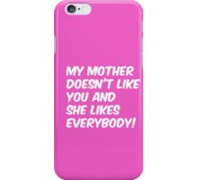 Protester | My Mother Doesnt Like You iPhone Case/Skin