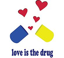 Love is the drug Photographic Print