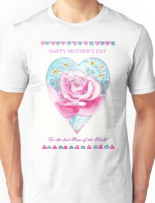 HAPPY MOTHER´S DAY - Romantic Heart with Pink Rose and little Daisies Unisex T-Shirt