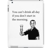 Cant Drink All Day iPad Case/Skin
