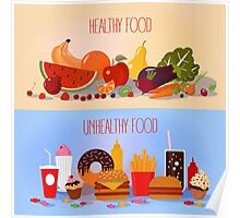 Healthy Food and Unhealthy Fast Food. Fruits and Vegetables or Fast Food and Sweets Poster