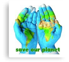 Earth's fate is in our hand - Save our planet Canvas Print
