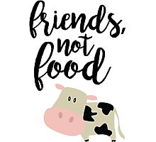 Friends Not Food - Vegan  Photographic Print