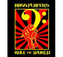 Bass Players - Rule The World Photographic Print