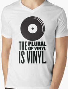 The Plural Of Vinyl Is Vinyl Mens V-Neck T-Shirt
