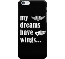 my Dreams Have Wings, Run For Life, Wings For Life iPhone Case/Skin
