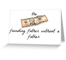 Founding Father Without A Father Greeting Card