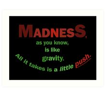 Quotes and quips - madness... Art Print