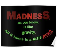 Quotes and quips - madness... Poster