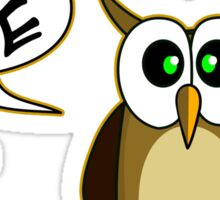 Owl you need is love! Sticker