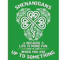 Shenanigans - Because Life Is More Fun When You Are Up To Something Photographic Print
