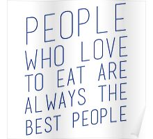 People who love to eat Poster