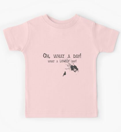 Quotes and quips - oh, what a day! Kids Tee