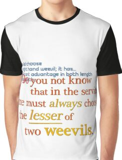 Quotes and quips - lesser of two weevils... Graphic T-Shirt