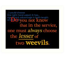 Quotes and quips - lesser of two weevils... Art Print