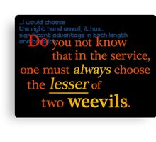 Quotes and quips - lesser of two weevils... Canvas Print
