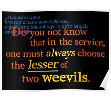 Quotes and quips - lesser of two weevils... Poster