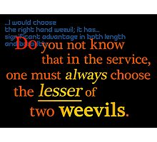 Quotes and quips - lesser of two weevils... Photographic Print