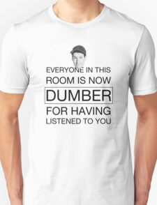 Everyone is now dumber - Billy Madison T-Shirt
