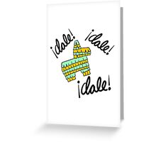 Dale Dale Dale Pinata Greeting Card