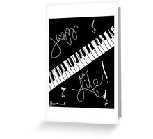 Jazz is Life  Greeting Card
