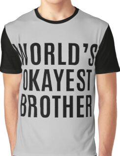 Worlds Okayest Brother Graphic T-Shirt