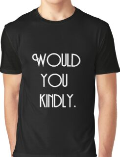 Would You Kindly? (White) Graphic T-Shirt