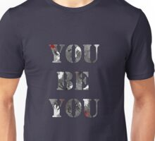 You Be You Unisex T-Shirt
