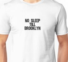 NO SLEEP TILL BKLYN Unisex T-Shirt