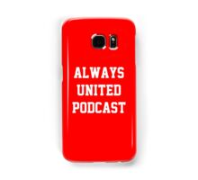 Always United Podcast Samsung Galaxy Case/Skin
