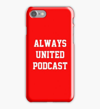 Always United Podcast iPhone Case/Skin