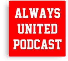 Always United Podcast Canvas Print